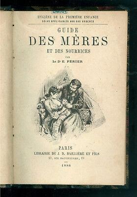 PERIER E. GUIDE DES MERES DES NOURRICES BAILLIERE 1886 HYGIENE PREMIERE ENFANCE