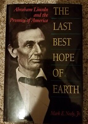 SIGNED The Last Best Hope of Earth by Mark Neely,