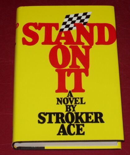 STAND ON IT A NOVEL BY STROKER ACE * Signed by BILL NEELY * Hardbound w DJ