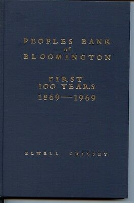 Peoples Bank Of Bloomington First 100 Years 1869 1969 By Elwell Crissey Hb Ills