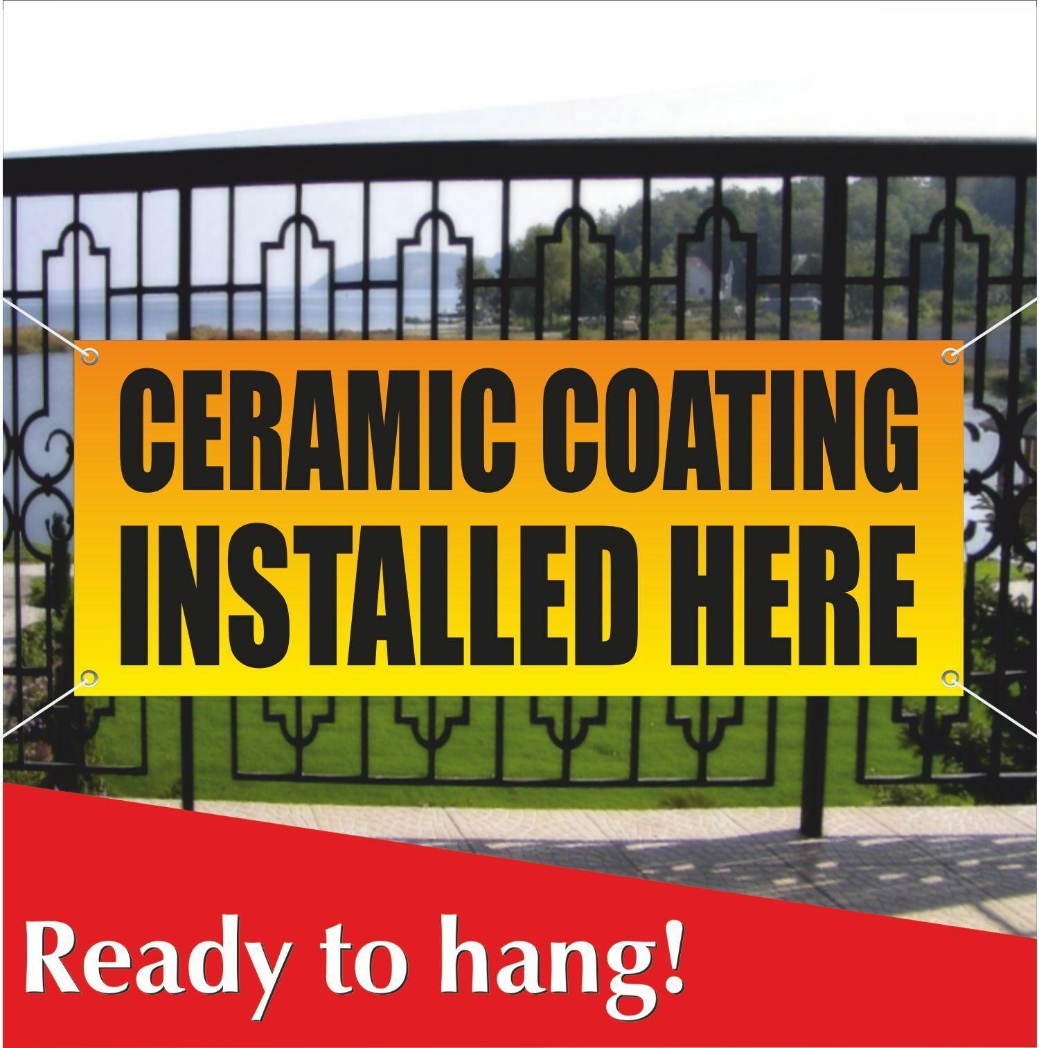 CERAMIC COATING INSTALLED HERE Banner Vinyl / Mesh Banner Si
