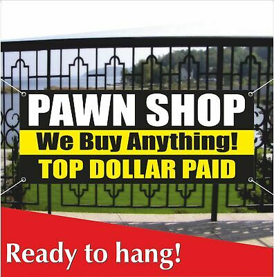 Pawn Shop Top Dollar Paid Banner Vinyl Mesh Banner Sign Flag We Buy Anything