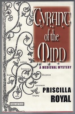 Priscilla ROYAL / Tyrant of the Mind A Medieval Mystery Signed 1st Edition 2004 Priscilla Royal