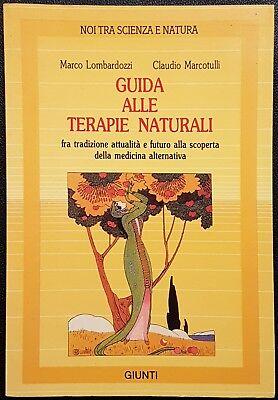 M. Lombardozzi e C. Marcotulli, Guida alle terapie naturali, Ed. Giunti, 1989