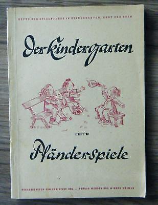 Der Kindergarten Heft 11 Pfänderspiele Hefte zur Spielpflege Kinderbuch 1947