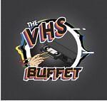 The VHS Buffet