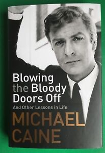 MICHAEL CAINE BLOWING THE BLOODY DOORS OFF SIGNED BOOK