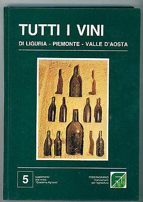 TUTTI I VINI DI LIGURIA PIEMONTE VALLE D'AOSTA FEDERAGRARIO 1985 ENOLOGIA