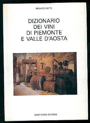 RATTI RENATO DIZIONARIO DEI VINI DI PIEMONTE E VALLE D'AOSTA SAGITTARIO ED. 1990
