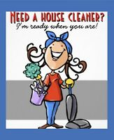 LOOKING FOR A HOUSE CLEANER?