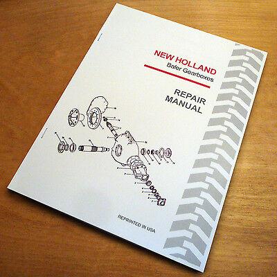 New Holland 316 320 326 420 425 426 430 500 505 Baler Gearbox Service Manual Nh