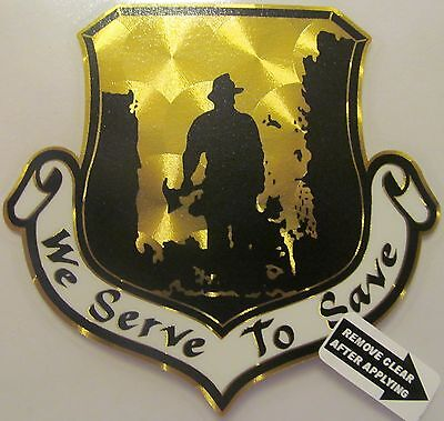 "Firefighter Decal, We Serve To Save, Fire Dept.,4"" wide,Gold Vinyl  #FD118"
