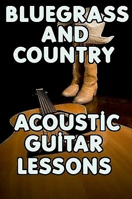 Bluegrass & Fancy Country Acoustic Guitar Lessons DVD.Time To Get Your YEEHAW ON