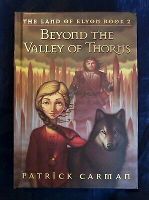 The Land of Elyon: Beyond the Valley of Thorns Bk. 2 by Patrick Carman 2005,