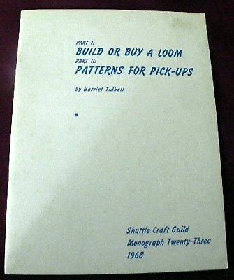 Build or Buy a Loom Patterns for Pick-Ups / Shuttle Craft Guild 1968 Weaving