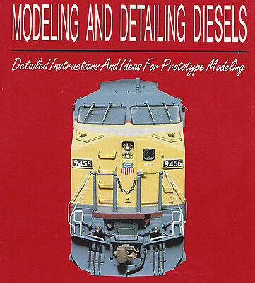 Model Railroading's Guide to MODELING and DETAILING DIESELS (NEW, Out of Print)