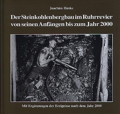 Huske - Der Steinkohlenbergbau im Ruhrrevier von seinen Anfängen b. z. J. 2000