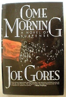 Come Morning Joe Gores 1St Edition 1986 Mystery Hardcover   Dust Jacket