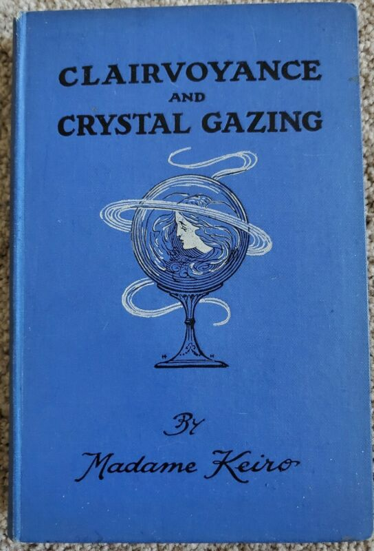 CLAIRVOYANCE and CRYSTAL GAZING by Madame KEIRO 1907 VERY RARE!!!
