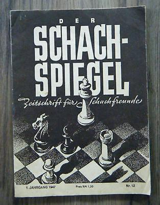 Der Schachspiegel Zeitschrift für Schachfreunde 1. Jahrgang Nr. 12 1947 Schach