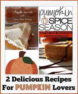 2 Delicious Recipes For Pumpkin Lovers