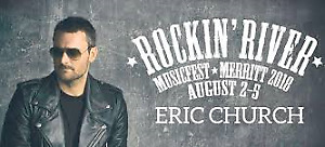 ROCKIN RIVER MUSIC FEST !!THE WHOLE PACKAGE!!!! ERIC CHURCH!!!!