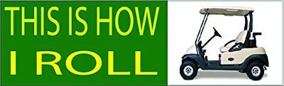 Funny Golf Ball This is How I Roll Golf Cart Auto Decal Bumper Sticker Car