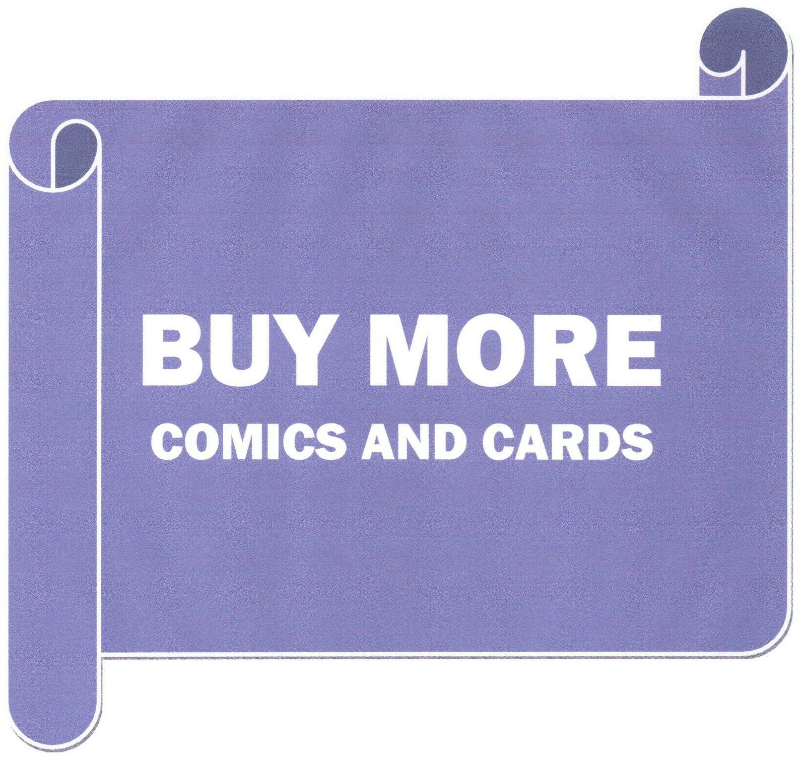 Buy More Comics and Cards
