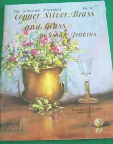 COPPER SILVER BRASS AND GLASS BY SUSAN JENKINS 1989 SCHEEWE ROSES TOLE PAINT
