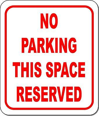 No Parking This Space Reserved Metal Outdoor Sign Long-lasting