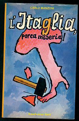 MANZONI CARLO L'ITAGLIA, PORCA MISERIA! BIETTI 1972 I° EDIZ. SUPERHUMOUR