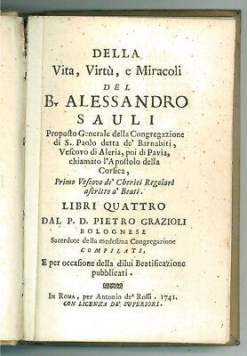GRAZIOLI PIETRO DELLA VITA, VIRTU' E MIRACOLI DEL B. ALESSANDRO SAULI ROSSI 1741