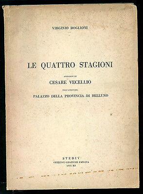 DOGLIONI V. LE QUATTRO STAGIONI AFFRESCHI DI CESARE VECELLIO BELLUNO STEDIV 1937