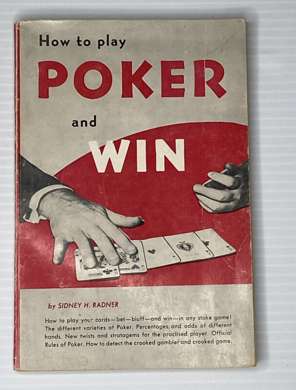 1957 HOW TO PLAY POKER AND WIN by Radner Bet Bluff Win Detect Crooked Gambler