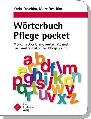 Wörterbuch Pflege pocket : Medizinischer Grundwortschatz und Fachwörterlexi ...