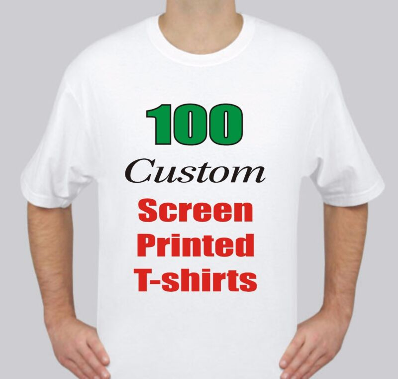 100 Custom Screen Printed WHITE T-Shirts - $2.65 each