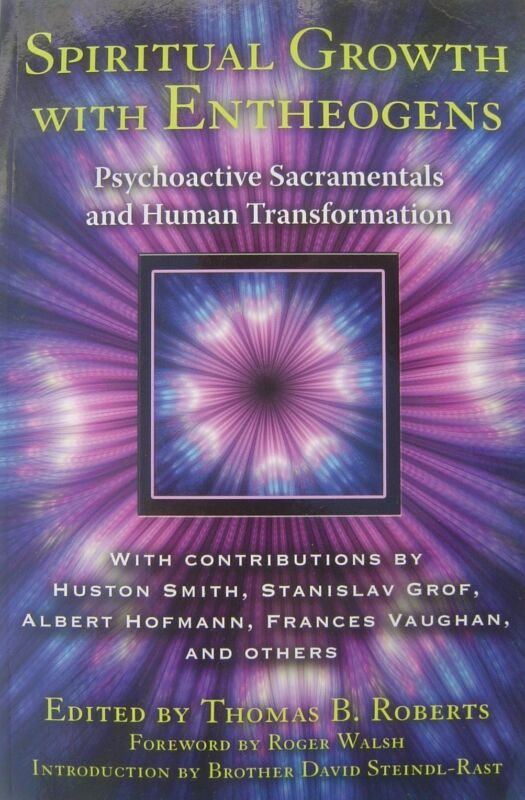 Spiritual Growth with Entheogens: Psychoactive Sacramentals and...Transformation