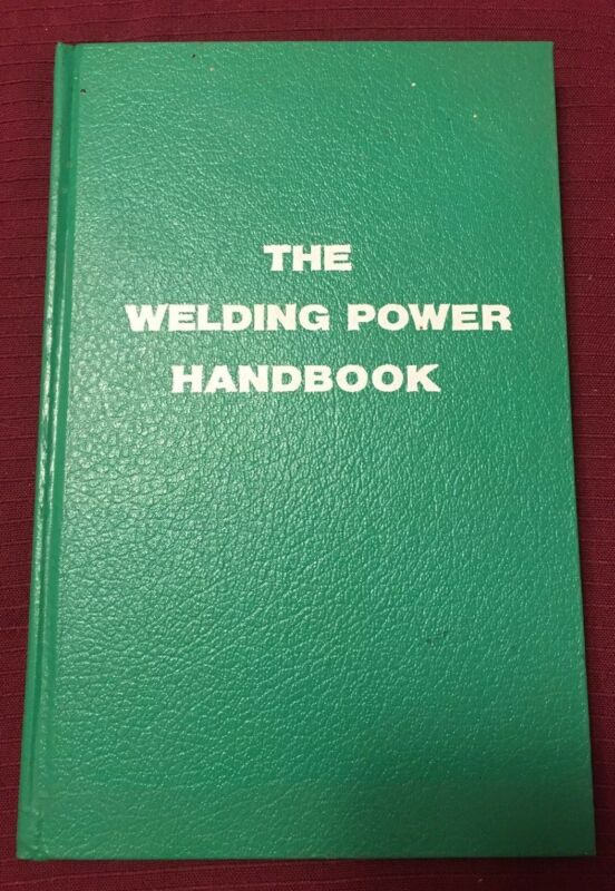 THE WELDING POWER HANDBOOK UNION CARBIDE 1973