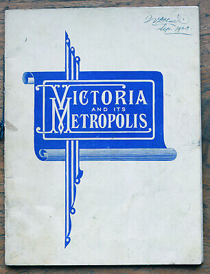 OLD BOOKLET  Victoria and its Metropolis  pub. State Govt of Victoria 1908