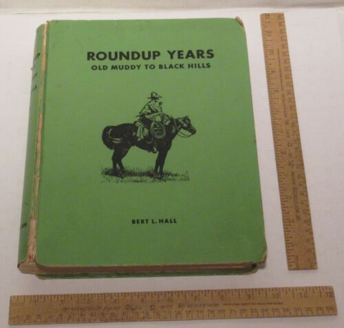 ROUNDUP YEARS Old Muddy To Black Hills - BERT L. HALL - 1956 - illustrated