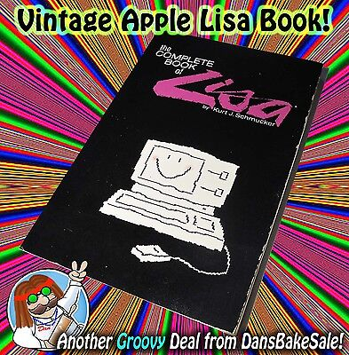 Rare Vintage 1984 The Complete Book of Apple Lisa Manual by Kurt Schmucker WOW!