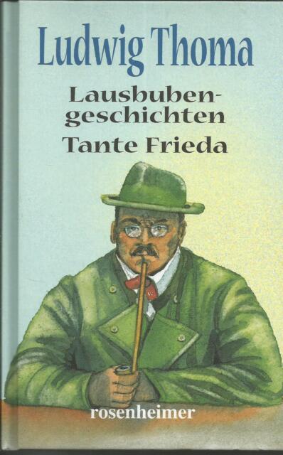 Lausbubengeschichten / Tante Frieda von Ludwig Thoma (Gebunden)
