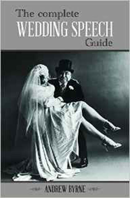 The Complete Wedding Speech Guide, New, Byrne, Andrew Book