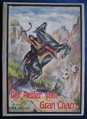 Victor Helling  Der Reiter vom Gran Chaco  Meidingers Jugendschriften Vlg.Berlin