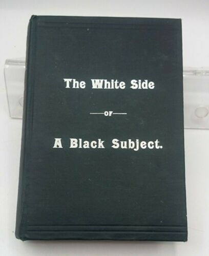 1897 White Side of a Black Subject Vindication of t Afro-American Race Rev. Wood