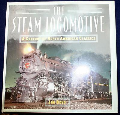 The Steam Locomotive A Century Of North American Classics Hcdj Fefp Rr Rail Road