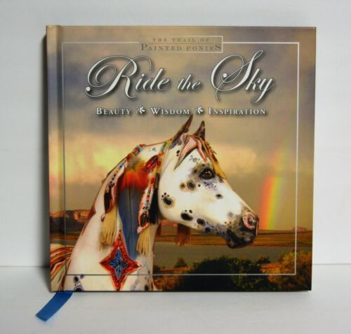 Trail of Painted Ponies Hardcover Book  RIDE THE SKY;  Beauty Wisdom Inspiration