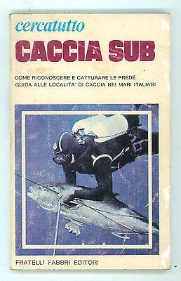 CAPODARTE FRANCO CACCIA SUB FABBRI 1976 CERCATUTTO 9 MARE SUBACQUEA