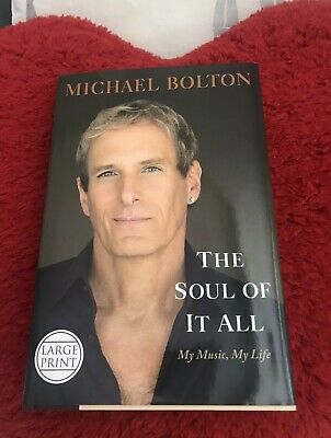 HAND AUTOGRAPHED THE SOUL OF IT ALL: MY MUSIC, MY LIFE MICHAEL BOLTON HARDCOVER