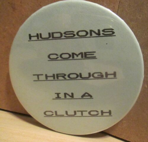 Hudson Pin Back Button Hudsons Come Through In A Clutch